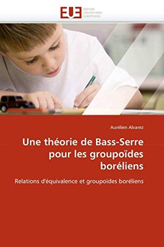 Une théorie de Bass-Serre pour les groupoïdes boréliens par Aurélien Alvarez