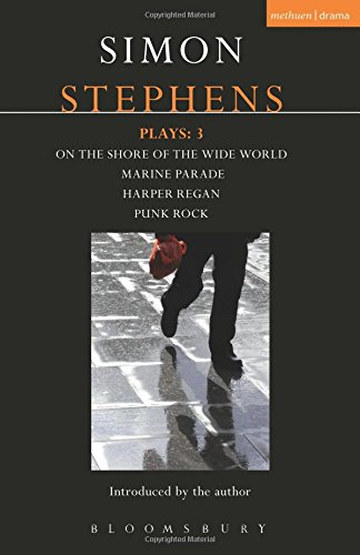 Stephens Plays: 3: Harper Regan, Punk Rock, Marine Parade and on the Shore of the Wide World (Contemporary Dramatists)