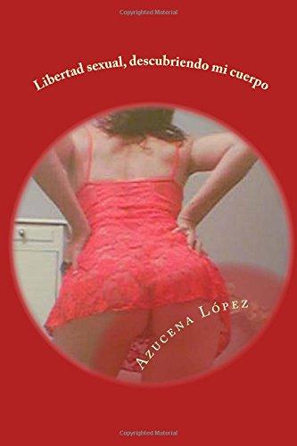 Libertad sexual: Descubriendo mi cuerpo: Volume 1