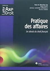Pratique des affaires : Les atouts du droit français