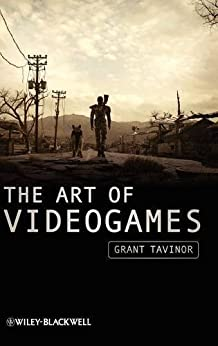 The Art of Videogames (New Directions in Aesthetics) by [Tavinor, Grant]