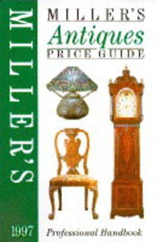 Miller's Antiques Price Guide 1997: Vol.18