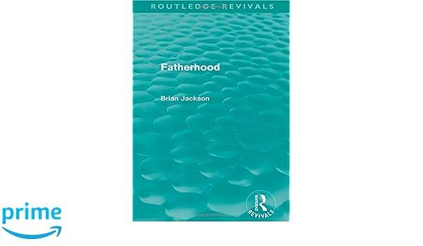 Fatherhood (Routledge Revivals)