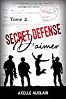 SECRET DÉFENSE d'aimer - Tome 2 par Auclair