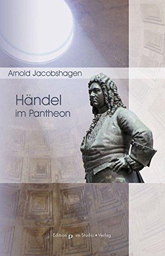Händel im Pantheon: Der Komponist und seine Inszenierung (Edition pp)