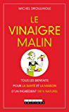 Le vinaigre malin: Un produit miracle 100 % radin malin!
