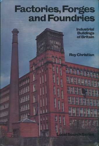 factories-forges-and-foundries-industrial-buildings-of-britain-local-search