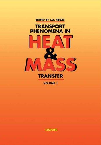 Transport Phenomena in Heat and Mass Transfer: Proceedings of the Fourth International Symposium (ISTP-IV), Sydney, Australia, 14-19 July 1991: Vols 1-2