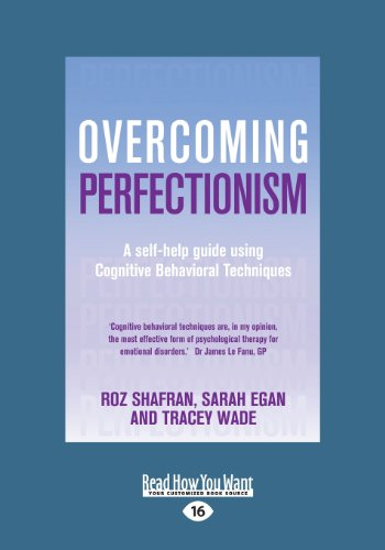 Overcoming Perfectionism: A Self-help Guide Using Cognitive Behavioral Techniques