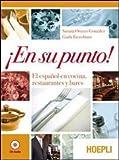 En su punto! El español en cocina, restaurantes y bares. Per gli Ist. professionali alberghieri. Con CD Audio. Con e-book. Con espansione online