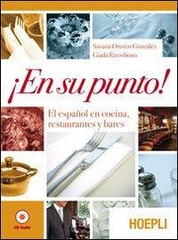 En su punto! El español en cocina, restaurantes y bares. Con e-book. Con espansione online. Con CD Audio. Per gli Ist. professionali alberghieri