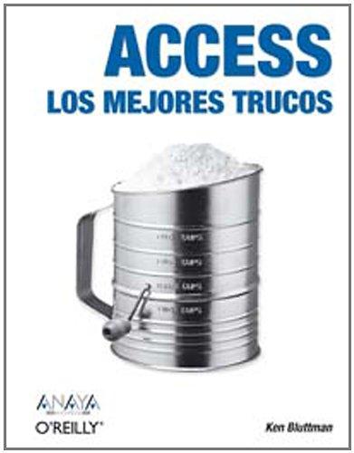 Access. Los mejores trucos (Anaya Multimedia/O´Reilly) por Ken Bluttman