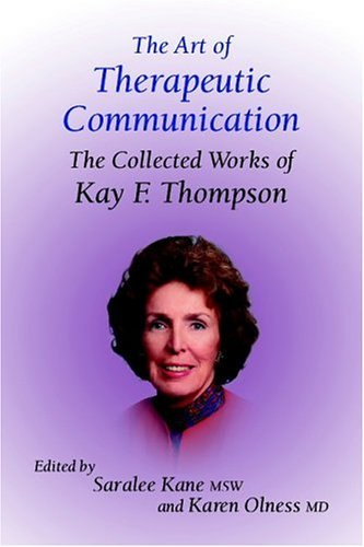 the-art-of-therapeutic-communication-the-collected-works-of-kay-thompson-by-saralee-kane-2004-12-01