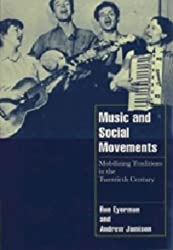 Music and Social Movements: Mobilizing Traditions in the Twentieth Century (Cambridge Cultural Social Studies)