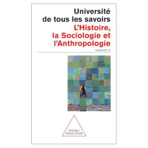 Universié de tous les savoirs 2 : L'Histoire, la Sociologie et l'Anthropologie