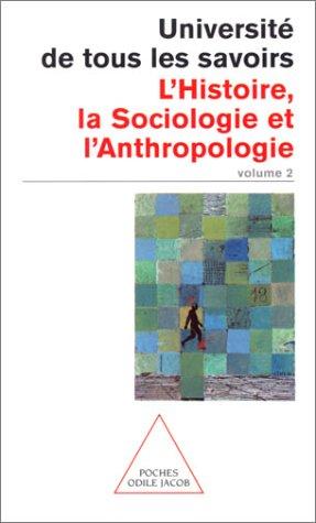 Universié de tous les savoirs 2 : L'Histoire, la Sociologie et l'Anthropologie par Collectif