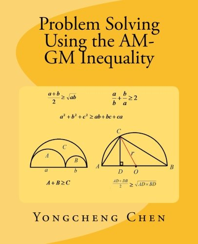 Problem Solving Using the AM-GM Inequality por Yongcheng Chen