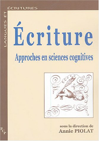 Écriture : Approches en sciences cognitives (Langues et écritures)