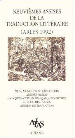 Actes des 9e Assises de la traduction littéraire, Arles 1992 : Montaigne et ses traducteurs, Amédée Pichot...