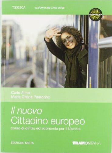 Il nuovo cittadino europeo. Diritto ed economia. Vol. unico. Per il biennio delle Scuole superiori. Con espansione online