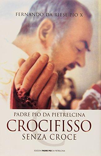 padre-pio-da-pietrelcina-crocifisso-senza-croce