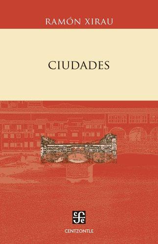 Ciudades (Literatura / Literature) por Ramón Xirau