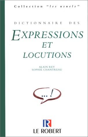 Dictionnaire des expressions et locutions par Alain Rey, Sophie Chantreau
