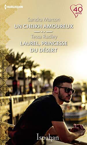 Un cheikh amoureux - Laurel, princesse du désert (Ispahan) par Sandra Marton