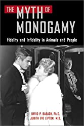 The Myth of Monogamy: Fidelity and Infidelity in Animals and People: Fidelity and Infidelity in Animals and Humans