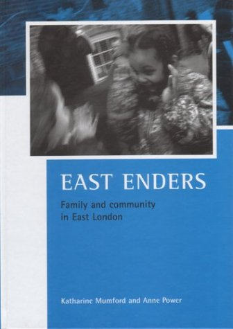 Preisvergleich Produktbild East Enders: Family and Community in East London: Family and Community in Urban Neighbourhoods (Case Studies on Poverty, Place and Policy)