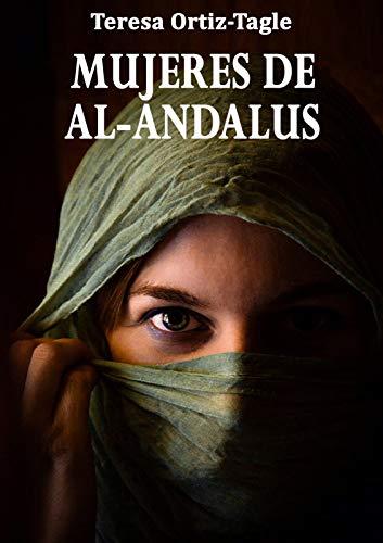 MUJERES DE AL-ANDALUS: La historia de una búsqueda increíble
