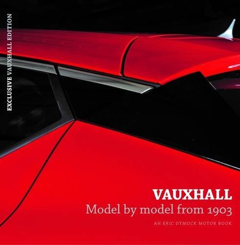 vauxhall-model-by-model-from-1903-an-eric-dymock-motor-book-by-eric-dymock-2016-06-28