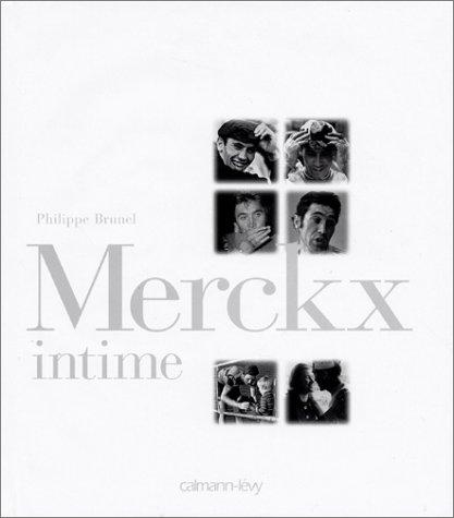 Merckx intime par Philippe Brunel