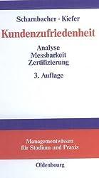 Kundenzufriedenheit: Analyse, Meßbarkeit und Zertifizierung (Managementwissen für Studium und Praxis)