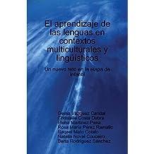 El Aprendizaje De Las Lenguas En Contextos Multiculturales Y Linguisticos: Un Nuevo Reto En La Etapa De Infantil