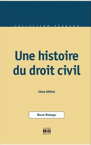 Une histoire du droit civil par René Robaye