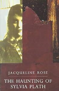 Haunting of Sylvia Plath par Phillys Rose