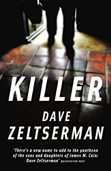 Killer by [Zeltserman, Dave]
