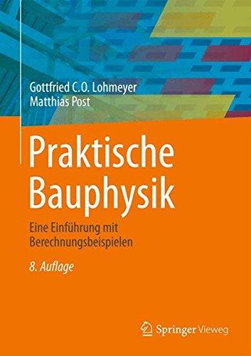 Praktische Bauphysik: Eine Einführung mit Berechnungsbeispielen