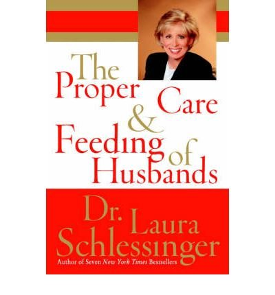[( The Proper Care and Feeding of Husbands LP - Large Print By Schlessinger, Laura C ( Author ) Paperback Apr - 2007)] Paperback