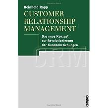 Customer Relationship Management: Das neue Konzept zur Revolutionierung der Kundenbeziehungen