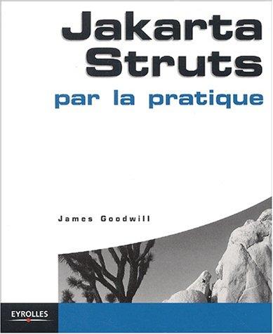 Jakarta Struts par la pratique par James Goodwill