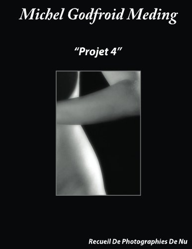 Projet 4: Recueil De Photographie De Nu par Mr Michel Godfroid Meding