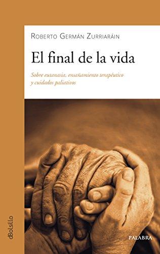 El final de la vida (dBolsillo) por Roberto Germán Zurriaráin