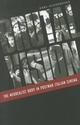 Brutal Vision: The Neorealist Body in Postwar Italian Cinema by Karl Schoonover (21-Feb-2012) Paperback