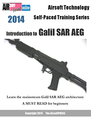 Airsoft Technology Self-Paced Training Series Introduction to Galil SAR AEG  (English Edition)
