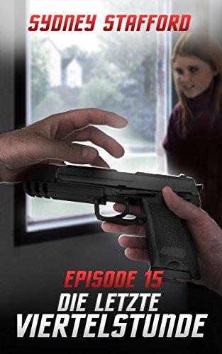 Die letzte Viertelstunde: Episode 15 (Die Spezialeinheit Staffel 2)