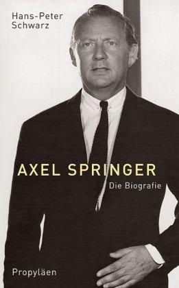Axel Springer: Die Biografie