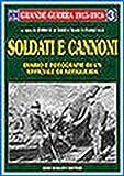 Soldati e cannoni. Diario e fotografie di un ufficiale di artiglieria