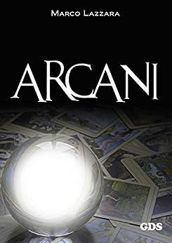Arcani (OMBRE E MISTERI) di [Lazzara, Marco]